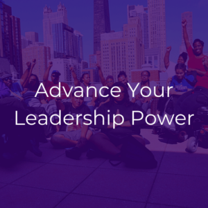 """Group of racial justice advocates with their fists in the air. White text reads """"Advance Your Leadership Power."""""""