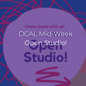 purple graphic that says DCAL Mid-Week Open Studio