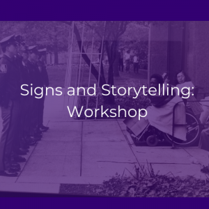 A purple graphic with white text that reads Signs and Storytelling Workshop